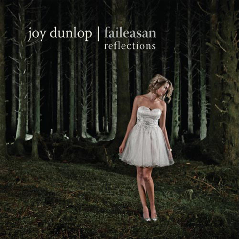 Joy Dunlop - Faileasan (Reflections)